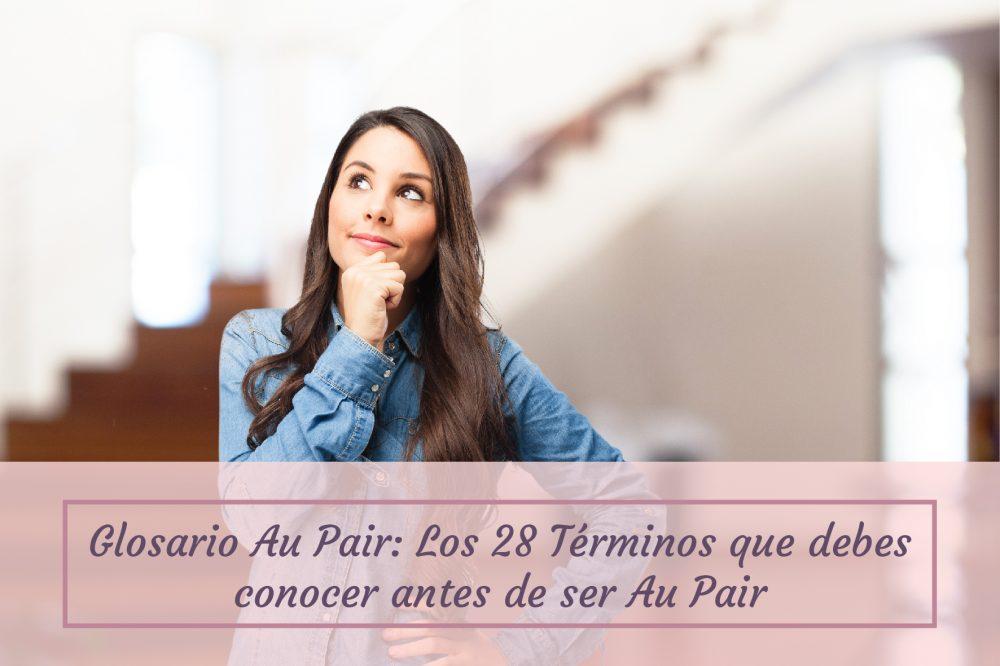 Los 28 Terminos Que Debes Conocer Antes De Ser Au Pair