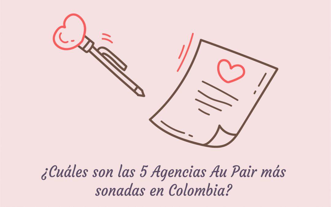 ¿Cuáles son las 5 Agencias Au Pair más sonadas en Colombia?